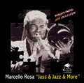 Marcello Rosa-Jass & Jazz & More-NEW CD