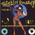 V.A.-TWISTIN RUMBLE VOL.5-SWINGIN'EST DANCE PARTY EVER-NEW LP