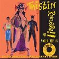 V.A.-TWISTIN RUMBLE VOL.6-SWINGIN'EST DANCE PARTY EVER-NEW LP