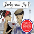 v.a.-Parlez Vous Pop?-60/70s SONGS IN BROKEN FRENCH-NEW CD
