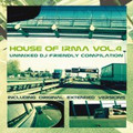 House of Irma vol.4-CLUB DJ FRIENDLY UNMIXED-NEW 2CD