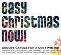 EASY CHRISTMAS NOW!-Groovy Carols for a Cosy Winter-CD