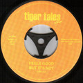 Tiger Tales-Feels Good But It's Not/Backstabber-WIEN 7""