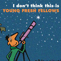 YOUNG FRESH FELLOWS-I DONT THINK THIS IS-SEATTLE-NEW CD