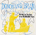 Donovan's Brain-Hit Me in the Face/50,000,000 Years-7""