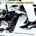 SILVIA'S MAGIC HANDS-Flying saucer for recreation-NEWCD