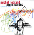 Michel Legrand-Archi-Cordes-FRENCH JAZZ GROOVES-NEW CD