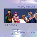 HARRY PAYUTA & Friends-Zacatecoluca-SITAR ROCK-NEW CD
