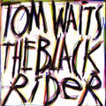 TOM WAITS-The Black Rider-'93 GERMANY-NEW LP