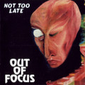 OUT OF FOCUS-NOT TOO LATE-'74 krautrock,jazz,psych-NEW CD