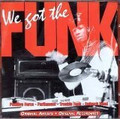 We Got The Funk-SOUL FUNK COMPILATION-NEW CD 7474