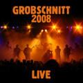 "GROBSCHNITT-""Live 2008""-NEW LP"