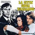 Luciano Michelini-LA CITTA GIOCA D'AZZARDO-'75 OST-NEW CD