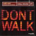 V.A.-Cafe Noir:Chill House #1-MUSIQUE POUR LES BISTROTS-IRMA-NEW CD