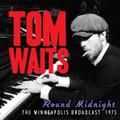 TOM WAITS-ROUND MIDNIGHT-Minneapolis Broadcast 1975 live performance-new CD