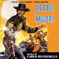 Carlo Rustichelli-Uccidi o muori/Kill or be killed-'66 WESTERN OST-NEW CD