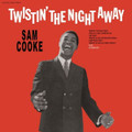SAM COOKE-Twistin' The Night Away-SOUL CLASSIC-180gr NEW LP