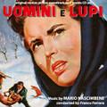 Mario Nascimbene-Uomini e Lupi/Men and Wolves-'56 OST-NEW CD