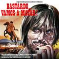 Carlo Rustichelli-Bastardo...Vamos a Matar!-'71 WESTERN OST-NEW CD