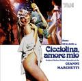 Gianni Marchetti-Cicciolina amore mio-Ilona Staller-DISCO OST-NEW CD