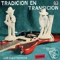 """LOS ELECTRONICOS- 'Tradición En Transición'-NEW LP 10"""""""