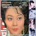 ASIAN TAKEAWAYS-60//70/s Asian Pop Music-new CD