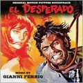 Gianni Ferrio-El Desperado/Big Ripoff/King of the West-'67 WESTERN OST-NEW CD