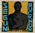Segun Bucknor-Who Say I Tire-70s Nigerian music-new 2CD