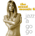 Mood Mosaic 6-Jazz A Go Go instrumental lounge/jazzy-CD