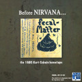 Fecal Matter-Before Nirvana..1985 Kurt Cobain Hometape-NEW LP