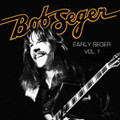 Bob Seger-Early Seger, Vol.1-NEW CD