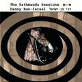 Danny Ben Israel-The Kathmandu Sessions-'68 Acid Rock,Psychedelic-NEW CD
