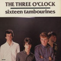 The Three O'Clock-Sixteen Tambourines-'83 POP ROCK-NEW LP