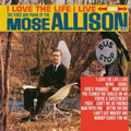 Mose Allison Trio-I Love The Life I Live-'60 Hard Bop Jazz-NEW LP