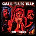 SMALL BLUES TRAP-Time tricks-Greek Blues Rock-NEW LP