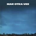 Mar Otra Vez-No Fiesta Del Diablo Y El Cerdo/No He Olvidado Cómo Jugar..-NEW LP