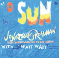 "Jonathan Richman-O Sun/Wait, Wait-NEW 7"" SINGLE"