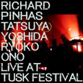 Richard Pinhas/Yoshida-Live at tusk festival-Experimental,Krautrock-NEW LP
