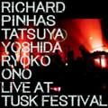 Richard Pinhas/Yoshida-Live at tusk festival-Experimental,Krautrock-NEW LP