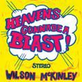 Wilson MCKINLEY-Heaven's Gonna Be a Blast-NEW LP