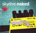 Skydive.Naked-Overdive-Rock, Grunge-NEW CD