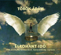 Torok Adam-Elrohant idő-Hungarian jazz rock/prog-rock-NEW CD