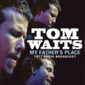 Tom Waits-My Father's Place 1977 Radio Broadcast-NEW CD