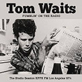 Tom Waits-Fumblin' on the Radio-'74 KPFK-FM FOLK SCENE BROACAST-NEW CD