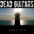 Dead Guitars-Shelter-German Alternative Rock-NEW LP 180gr+DL