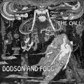 DODSON AND FOGG-THE CALL-UK Acid Prog Folk-NEW CD