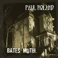 PAUL ROLAND-Bates motel-gothic-spaced-out psych-NEW CD