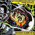 Desert Sessions-Vol3: Set Coordinates For The White Dwarf/Vol4:Hard Walls-NEW LP