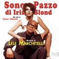 Lele Marchitelli-Sono Pazzo Di Iris Blond-OST-NEW CD