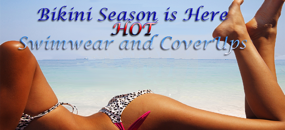 Hot Swimwear and CoverUps for the Summer Season